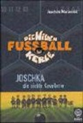 Wilden Fussballkerle 9/Joschka   Joachim Masannek  