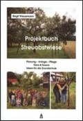Projektbuch Streuobstwiese. Mit CD-ROM   Birgit Weusmann  