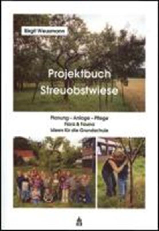 Projektbuch Streuobstwiese. Mit CD-ROM