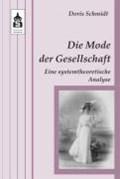 Schmidt, D: Mode der Gesellschaft | Doris Schmidt |