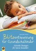Blitzentspannung für Grundschulkinder   Doris Stöhr-Mäschl  