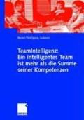 Teamintelligenz: Ein Intelligentes Team Ist Mehr ALS Die Summe Seiner Kompetenzen   Bernd Wolfgang Lubbers  