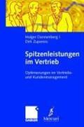 Spitzenleistungen Im Vertrieb | Holger Dannenberg ; Dirk Zupancic |