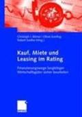 Kauf, Miete Und Leasing Im Rating | Boerner, Christoph J ; Everling, Oliver ; Soethe, Robert |