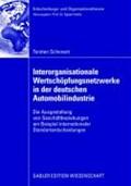 Interorganisationale Wertschoepfungsnetzwerke in Der Deutschen Automobilindustrie   Torsten Schonert  
