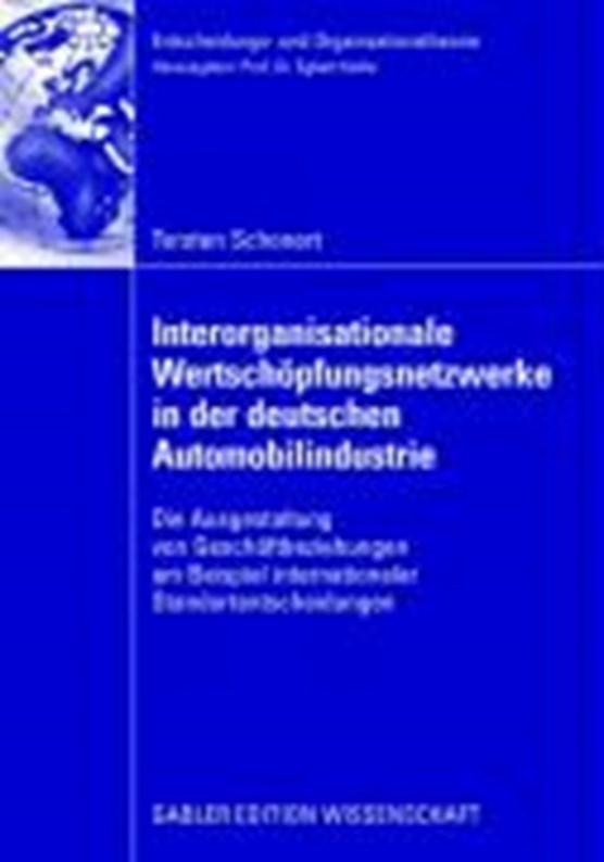 Interorganisationale Wertschoepfungsnetzwerke in Der Deutschen Automobilindustrie