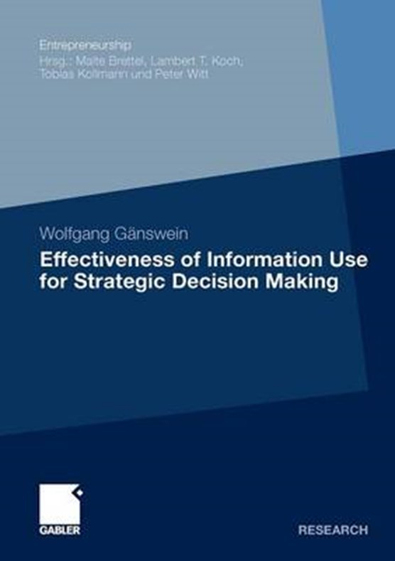 Effectiveness of Information Use for Strategic Decision Making