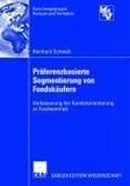 Praferenzbasierte Segmentierung Von Fondskaufern | Reinhard Schmidt |