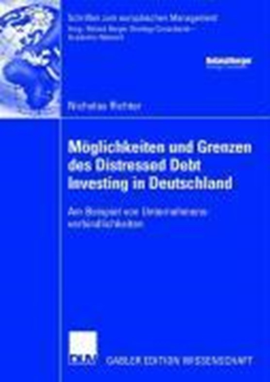 Moeglichkeiten Und Grenzen Des Distressed Debt Investing in Deutschland