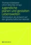 Jugendliche Planen Und Gestalten Lebenswelten   Thomas Koedelpeter ; Ulrich Nitschke  