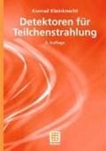 Detektoren für Teilchenstrahlung | Konrad Kleinknecht |