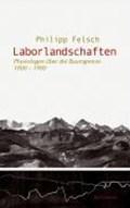 Felsch, P: Laborlandschaften   Philipp Felsch  