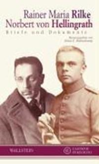 Rainer Maria Rilke - Norbert von Hellingrath | Rilke, Rainer Maria ; Hellingrath, Norbert von ; Bohnenkamp, Klaus E. |