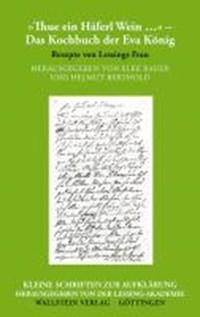»Thue ein Häferl Wein ...« - Das Kochbuch der Eva König | auteur onbekend |
