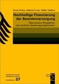 Nachhaltige Finanzierung der Beamtenversorgung   Färber, Gisela ; Funke, Melanie ; Walther, Steffen  