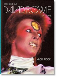 Mick rock. the rise of david bowie, 1972-1973 | Mick Rock ; Barney Hoskyns |