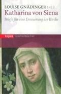Katharina von Siena | Louise Gnädinger |