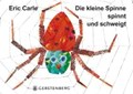 Die kleine Spinne spinnt und schweigt   Eric Carle  