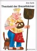 Theobald der Brezelbäcker | Eric Carle |