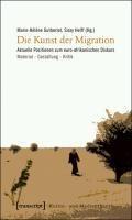 Die Kunst der Migration | Gutberlet, Marie-Hélène ; Helff, Sissy |