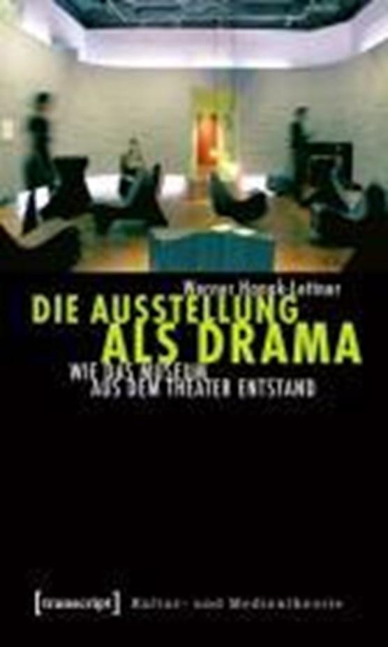 Die Ausstellung als Drama