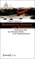 Ökonomische Ästhetik und Markenkult   Jeannette Neustadt  