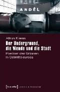Kliems, A: Underground, die Wende und die Stadt   Alfrun Kliems  
