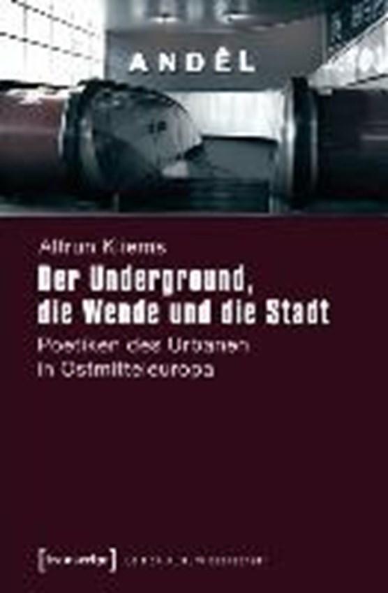 Kliems, A: Underground, die Wende und die Stadt