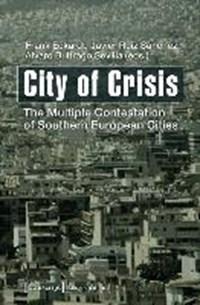 City of Crisis   Eckardt, Frank ; Sanchez, Javier ; Sevilla, Alvaro  
