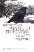 Die Welt von »Game of Thrones« | May, Markus ; Baumann, Michael ; Baumgartner, Robert |