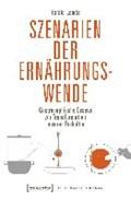 Szenarien der Ernährungswende   Harald Lemke  