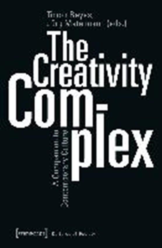 The Creativity Complex - A Companion to Contemporary Culture