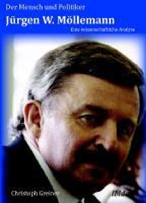 Der Mensch und Politiker J rgen W. M llemann. Eine wissenschaftliche Analyse