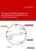 The Impact of Off-Label, Compassionate, and Unlicensed Use on Health Care Laws in Preselected Countries   Vanessa Plate  