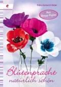 Blütenpracht natürlich schön   Polina Garmasch-Hatam  