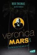 Veronica Mars - Zwei Vermisste sind zwei zu viel | Thomas, Rob ; Graham, Jennifer ; Kinkel, Silvia |