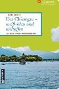 Der Chiemgau - weiß-blau und weltoffen | Klaus Bovers |