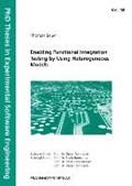 Enabling Functional Integration Testing by Using Heterogeneous Models. | Thomas Bauer |