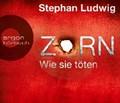 Zorn - Wie sie töten | Ludwig, Stephan ; Nathan, David |