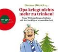 Opa kriegt nichts mehr zu trinken! | Bittrich, Dietmar ; Bonalana, Ranja ; Gruber, Marie ; Rohrbeck, Oliver |