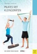 Pilates mit Kleingeräten | Rahn, Stefanie ; Lutz, Christian |
