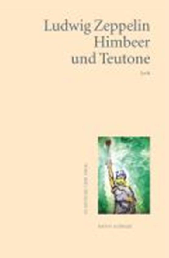 Himbeer und Teutone