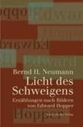 Neumann, B: Licht des Schweigens   Bernd H. Neumann  