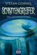 Schattengreifer - Die Zeitenfestung | Stefan Gemmel |