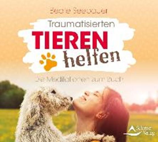 Seebauer, B: Traumatisierten Tieren helfen/CD