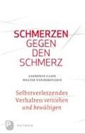 Schmerzen gegen den Schmerz | Claes, Laurence ; Vandereycken, Walter |