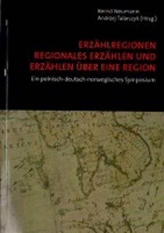 Erzählregionen. Regionales Erzählen und Erzählen über eine Region