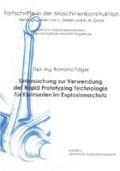 Untersuchung zur Verwendung der Rapid Prototyping Technologie für Kleinserien im Explosionsschutz | Ramona Träger |