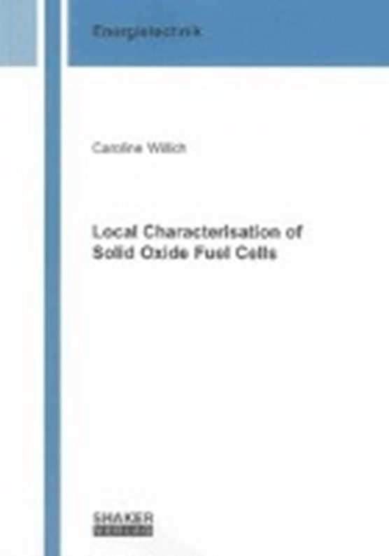Local Characterisation of Solid Oxide Fuel Cells