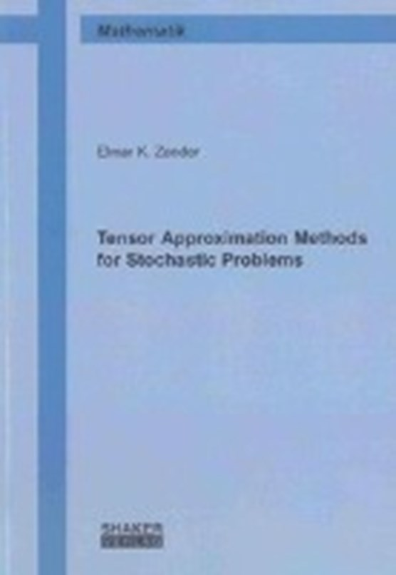 Zander, E: Tensor Approximation Methods for Stochastic Probl